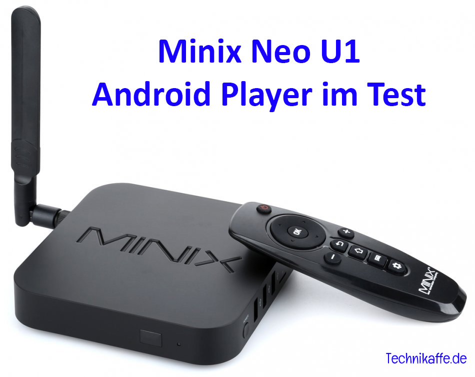 Android Player Minix Neo U1 im Test mit Kodi (SPMC)