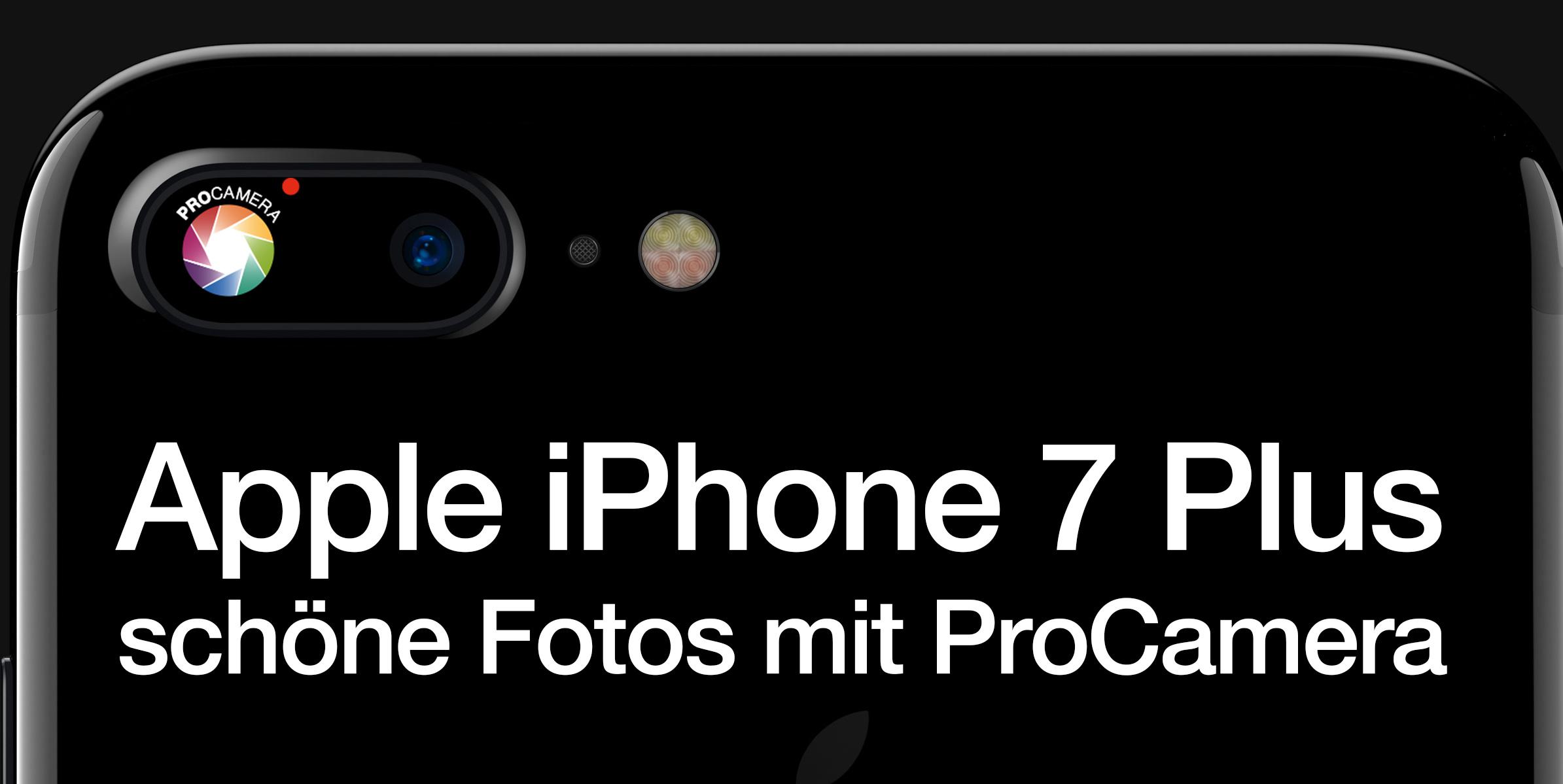 Dank Procamera schöne Fotos mit dem iPhone 7 Plus knipsen ...