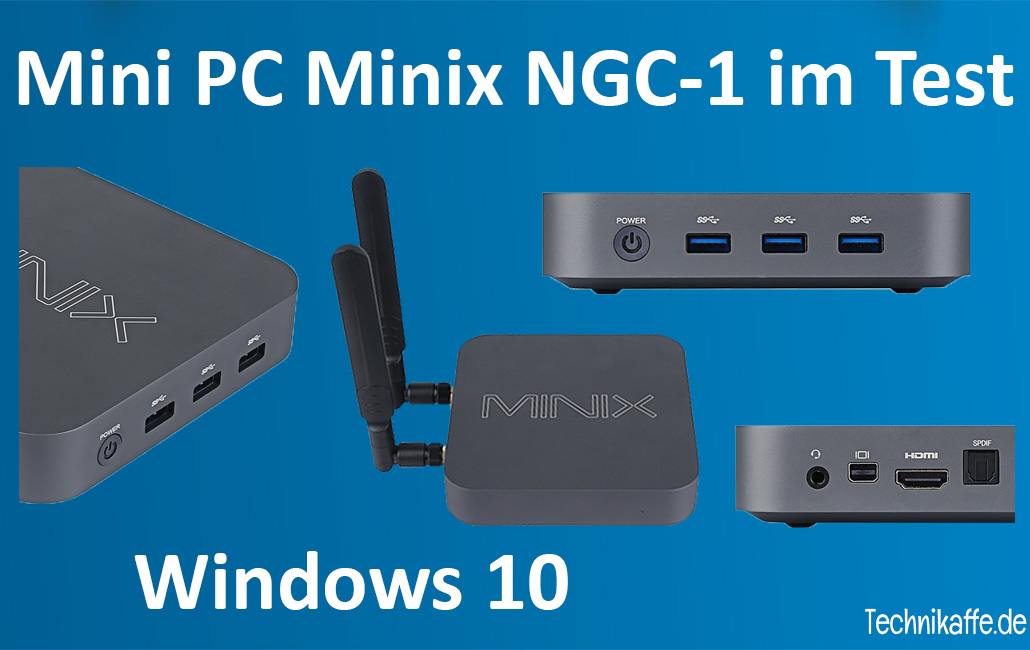 Mini PC Minix NGC-1 mit Windows 10 im Test
